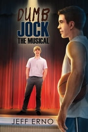 Dumb Jock: The Musical ebook by Jeff Erno