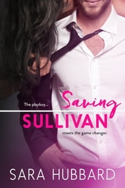 Saving Sullivan ebook by Sara Hubbard