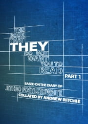 The Book That THEY Do Not Want You To Read - Part 1 ebook by Andy Ritchie