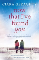 Now That I've Found You ebook by Ciara Geraghty