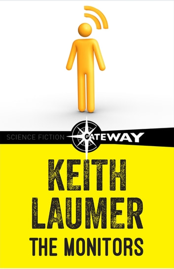 The Monitors ebook by Keith Laumer