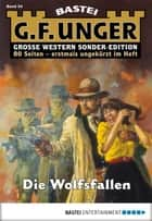 G. F. Unger Sonder-Edition - Folge 034 ebook by G. F. Unger