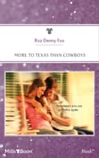 More To Texas Than Cowboys ebook by Roz Denny Fox