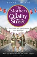 The Mothers of Quality Street (Quality Street, Book 2) ebook by Penny Thorpe