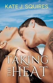 Taking The Heat ebook by Kate J Squires