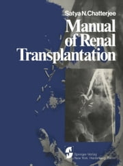 Manual of Renal Transplantation ebook by S. N. Chatterjee,P. F. Gulyassy,T. A. Depner,V. V. Shantharam,G. Opelz,I. T. Davie,J. Steinberg,N. B. Levy