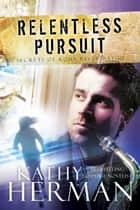 Relentless Pursuit ebook by Kathy Herman