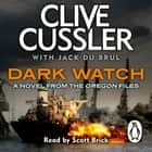 Dark Watch - Oregon Files #3 audiobook by Clive Cussler, Jack du Brul