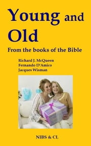 Young and Old: From the books of the Bible ebook by Richard J. McQueen