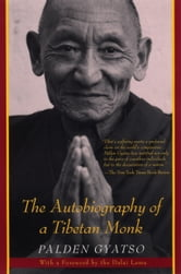 The Autobiography of a Tibetan Monk ebook by Palden Gyatso