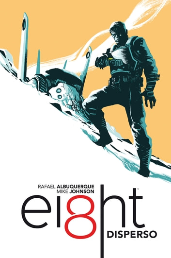 Ei8ht 1 - Disperso eBook by Rafael Albuquerque,Mike Johnson