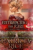 Entrancing the Earl - School of Magic #5 ebook by