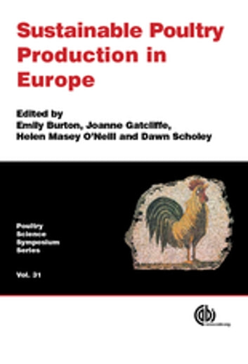 Sustainable Poultry Production in Europe ebook by Anne-Marie Neeteson,Patricia Parrott,Nan-Dirk Mulder,Richard Kempsey,Robby Andersson,Piet Van der Aar,Brett Roosendaal,Patrick Wall,Andrew Walker,Steve Pritchard,William G. Hill,Mike McGrew,Adrian Williams,Colin Fisher