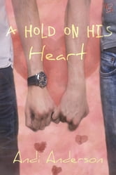 A Hold on His Heart ebook by Andi Anderson