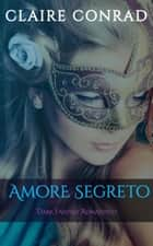 Amore Segreto eBook by Claire Conrad