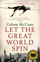 Let The Great World Spin ekitaplar by Colum McCann