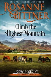 Climb the Highest Mountain ebook by Rosanne Bittner