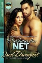 Crashing the Net - Seattle Sockeyes ebook by Jami Davenport