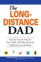 The Long-Distance Dad ebook by Steven Ashley