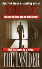 The Insider - A Novel ebook by Stephen Frey
