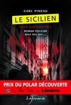 Le Sicilien ebook by Carl Pineau
