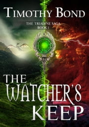 The Watcher's Keep - An Epic Fantasy eBook by Timothy Bond