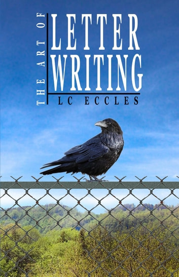 The Art of Letter Writing ebook by LC Eccles