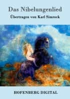 Das Nibelungenlied ebook by Anonym