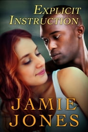 Explicit Instruction - (new adult romance) ebook by Jamie Jones
