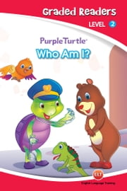 Who am I (Purple Turtle, English Graded Readers, Level 2)