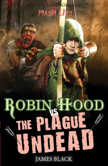 Robin Hood vs The Plague Undead ebook by James Black