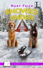 Snowed Under ebook by Mary Feliz