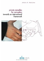 Private remedies for corruption - towards an international framework ebook by Abiola O. Makinwa