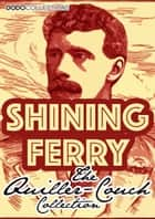 Shining Ferry ebook by Arthur Quiller-Couch