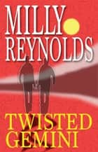 Twisted Gemini ebook by Milly Reynolds