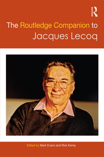 The Routledge Companion to Jacques Lecoq ebook by