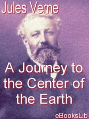 A Journey to the Center of the Earth ebook by Jules Verne