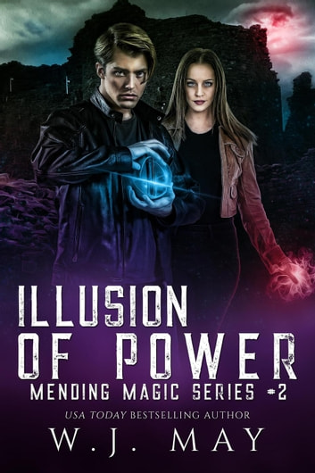 Illusion of Power - Mending Magic Series, #2 電子書 by W.J. May