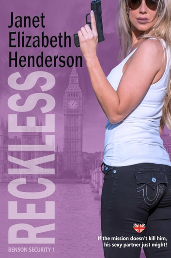Reckless - Benson Security, #1 ebook by janet elizabeth henderson