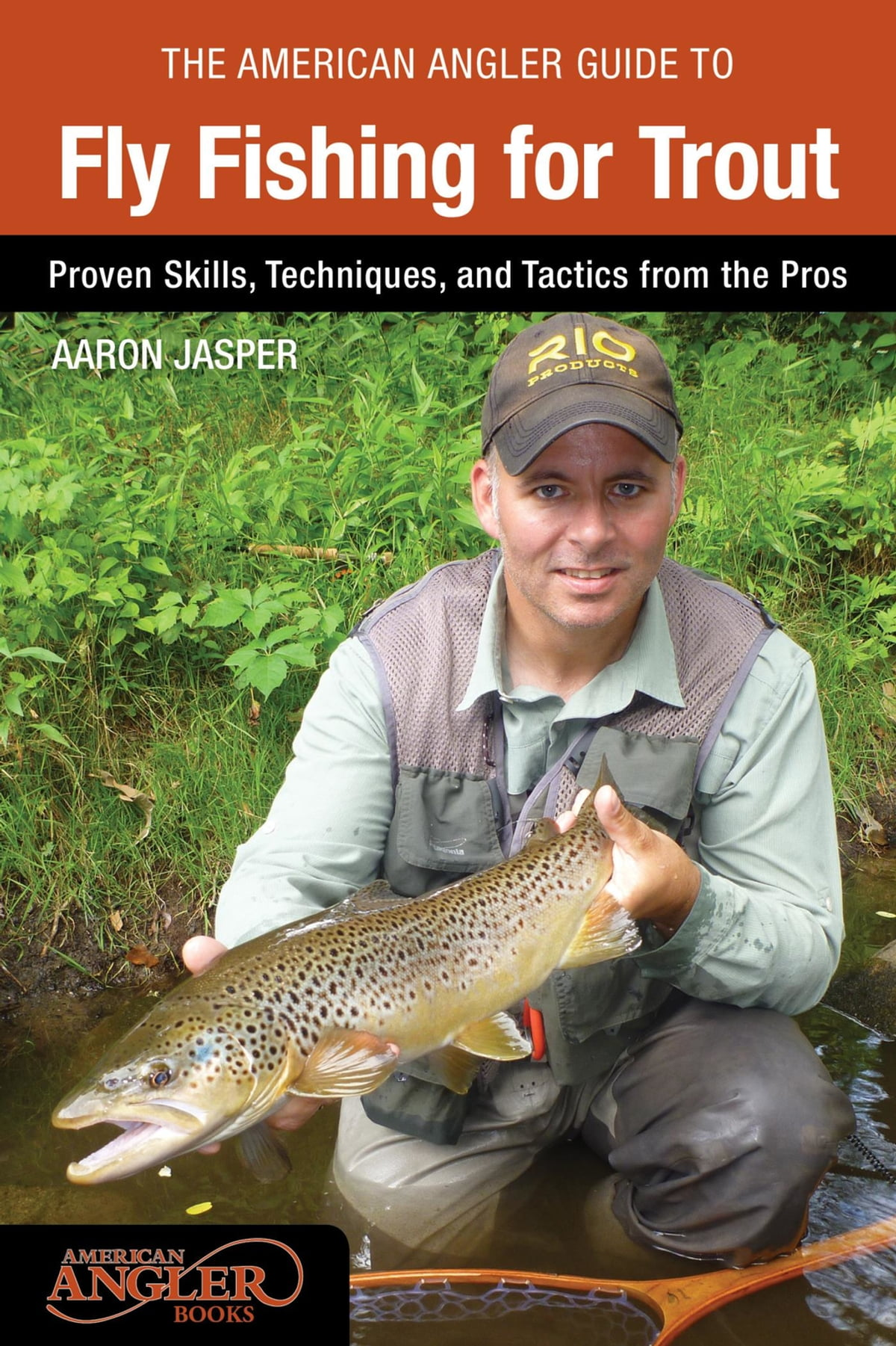 American Angler Guide to Fly Fishing for Trout eBook by Aaron Jasper |  Rakuten Kobo