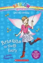 Rainbow Magic Special Edition: Brianna the Tooth Fairy ebook by Daisy Meadows