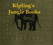The Jungle Book and The Second Jungle Book (Illustrated)
