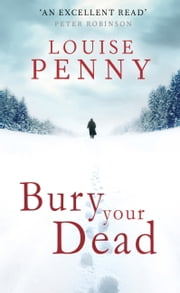 Bury Your Dead ebook by Louise Penny