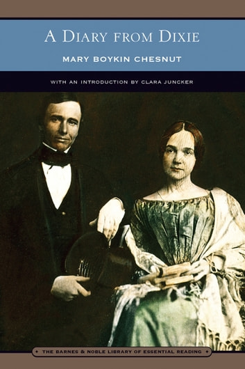 A Diary from Dixie (Barnes & Noble Library of Essential Reading) ebook by Mary Boykin Chesnut