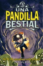 SOS ¡El cazador contraataca! (Serie Una pandilla bestial 3) ebook by The Beastly Boys