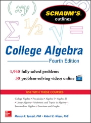 Schaum's Outline of College Algebra, Fourth Edition ebook by Murray Spiegel,Robert E. Moyer