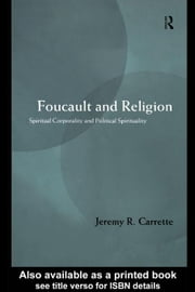 Foucault and Religion ebook by Carrette, Jeremy