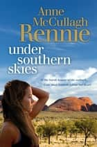 Under Southern Skies ebook by Anne McCullagh Rennie