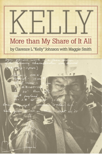 Kelly - More Than My Share of It All ebook by Clarence L. Johnson