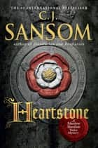Heartstone ebook by C. J. Sansom